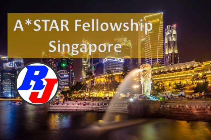 Singapore Scholarship for International students 2020 : A*STAR Fellowship